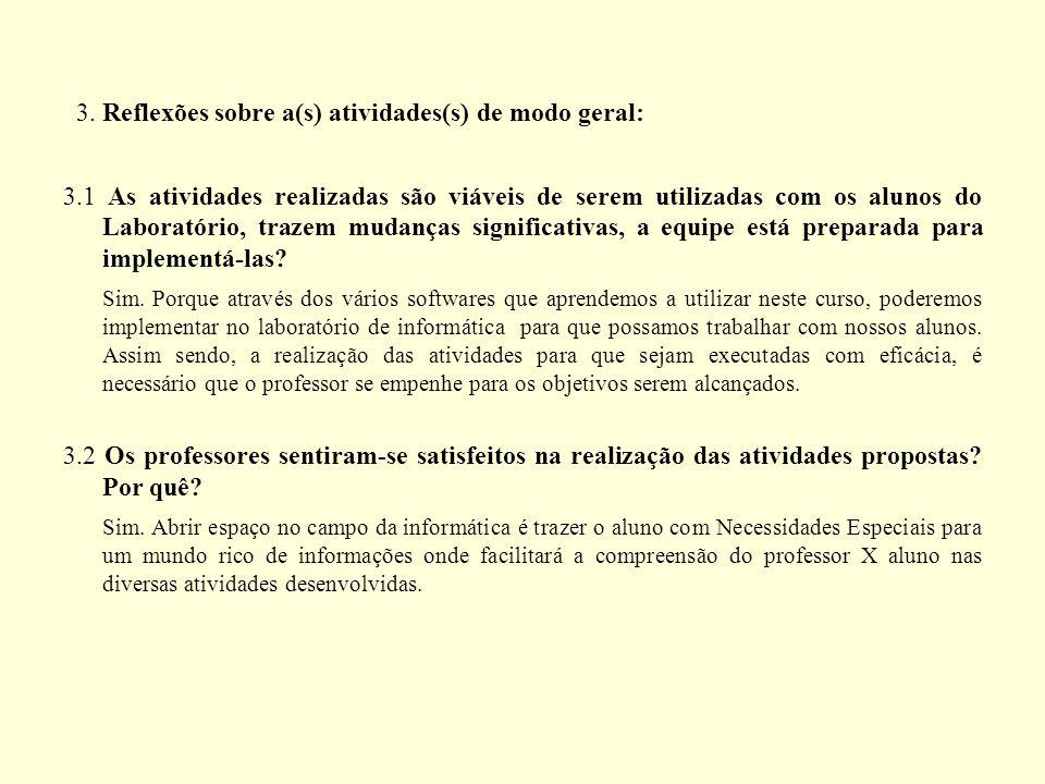 3. Reflexões sobre a(s) atividades(s) de modo geral:
