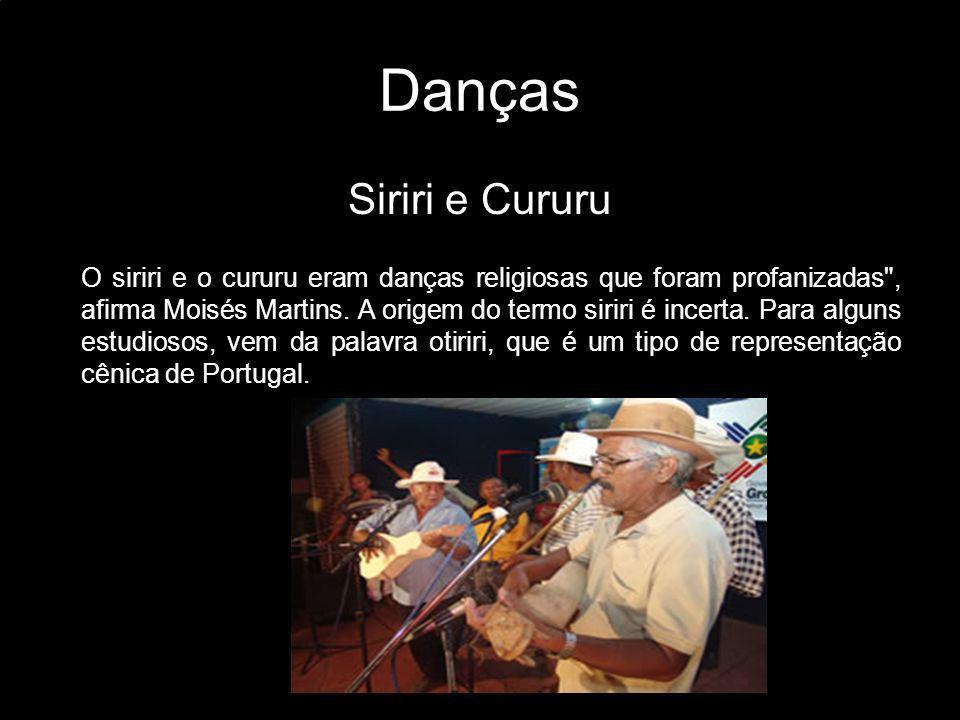 Danças Siriri e Cururu.