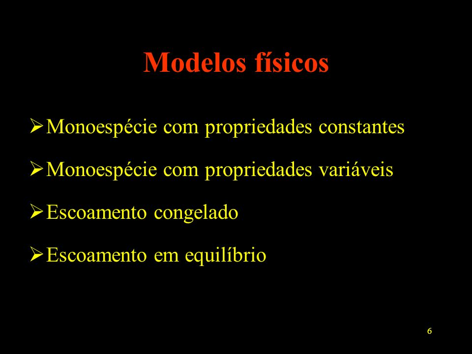 Modelos físicos Monoespécie com propriedades constantes
