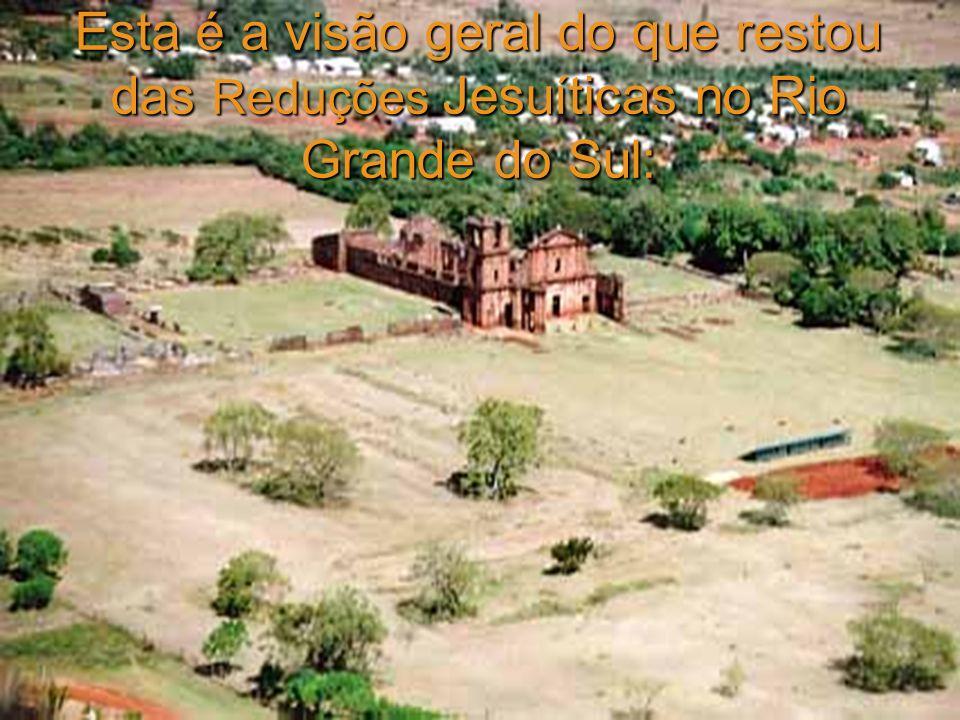 Esta é a visão geral do que restou das Reduções Jesuíticas no Rio Grande do Sul:
