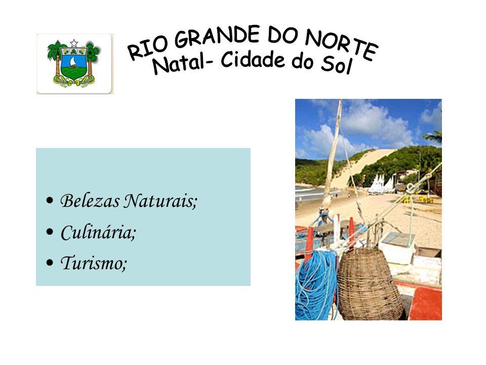 Belezas Naturais; Culinária; Turismo; RIO GRANDE DO NORTE