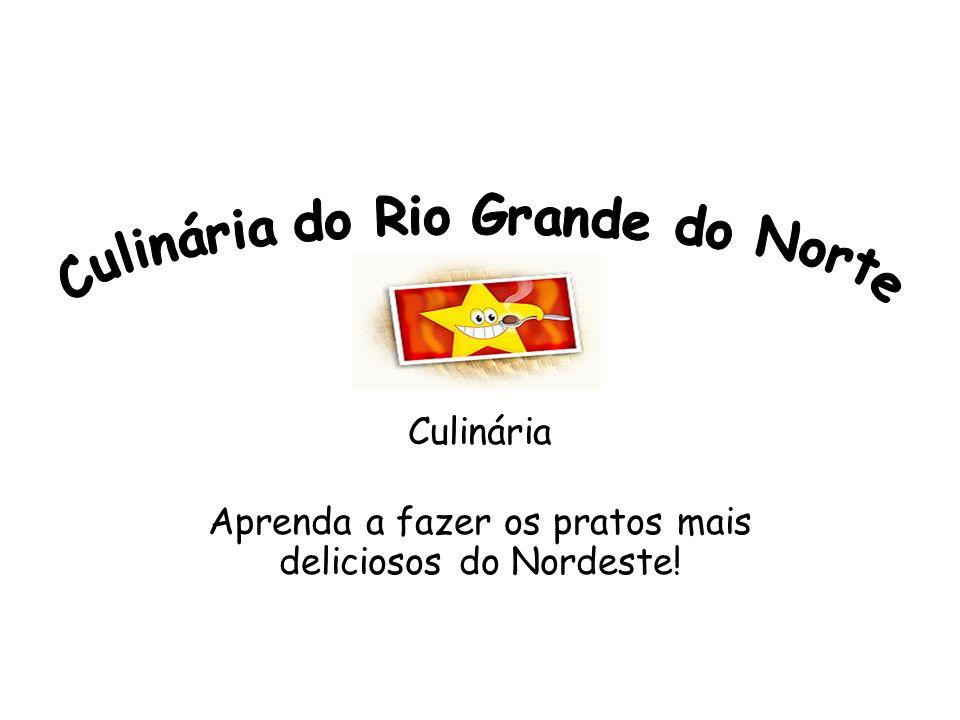 Culinária Aprenda a fazer os pratos mais deliciosos do Nordeste!