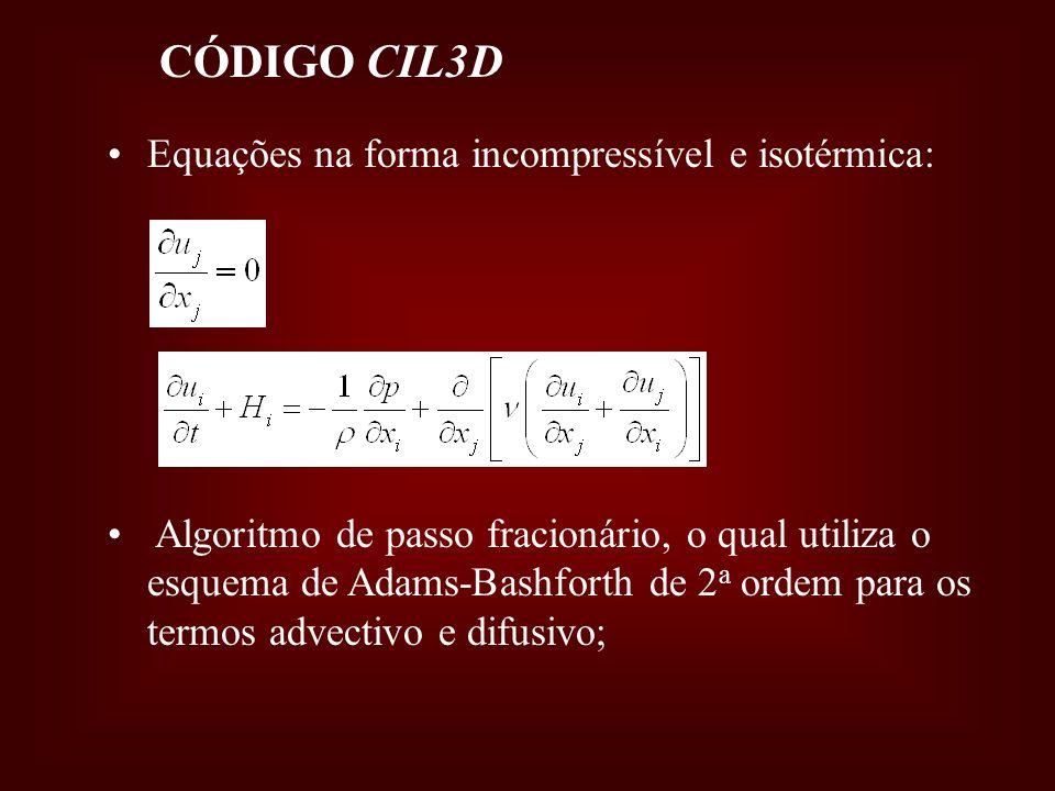 CÓDIGO CIL3D Equações na forma incompressível e isotérmica: