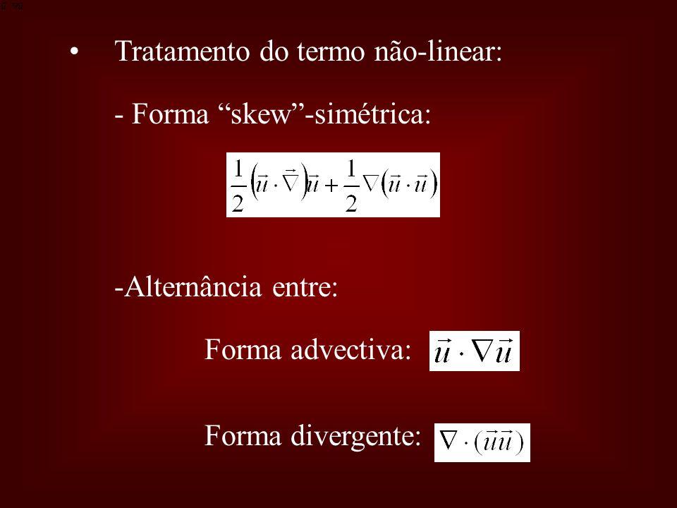 Tratamento do termo não-linear: