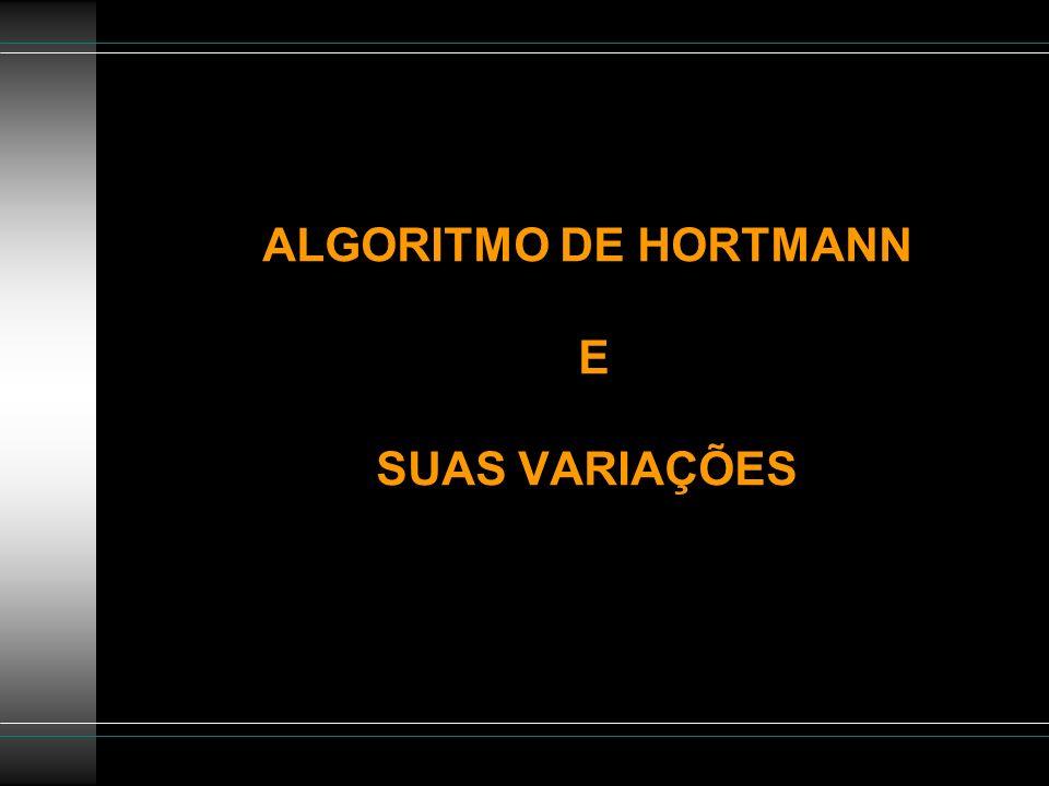 ALGORITMO DE HORTMANN E SUAS VARIAÇÕES