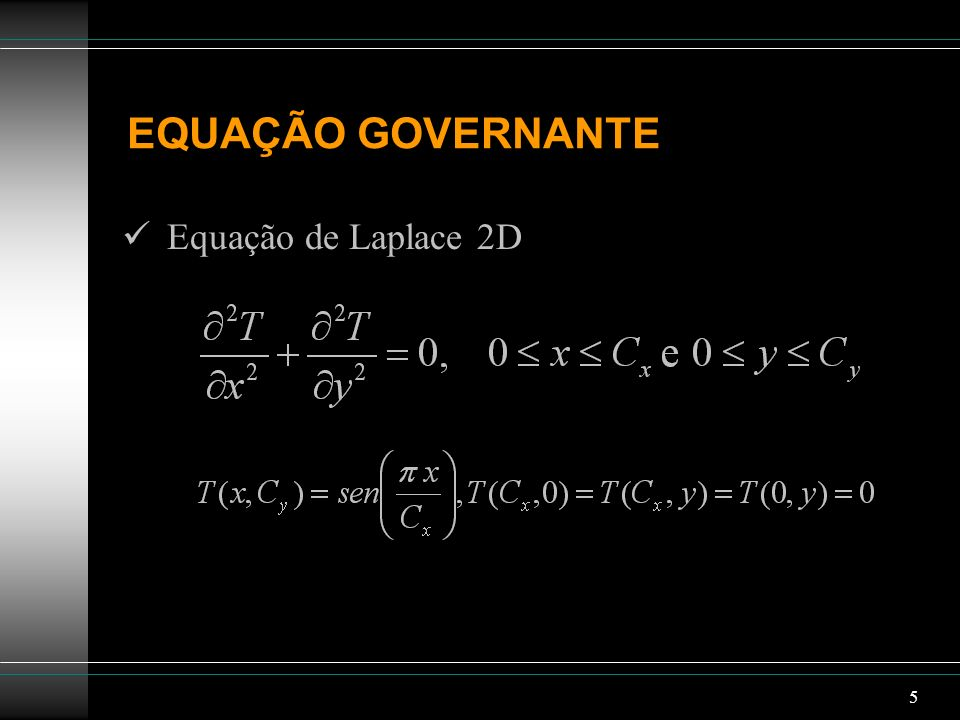 EQUAÇÃO GOVERNANTE Equação de Laplace 2D