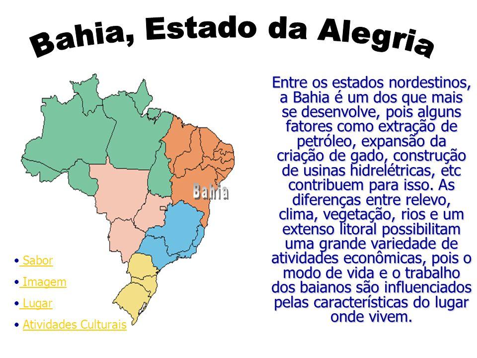 Bahia, Estado da Alegria