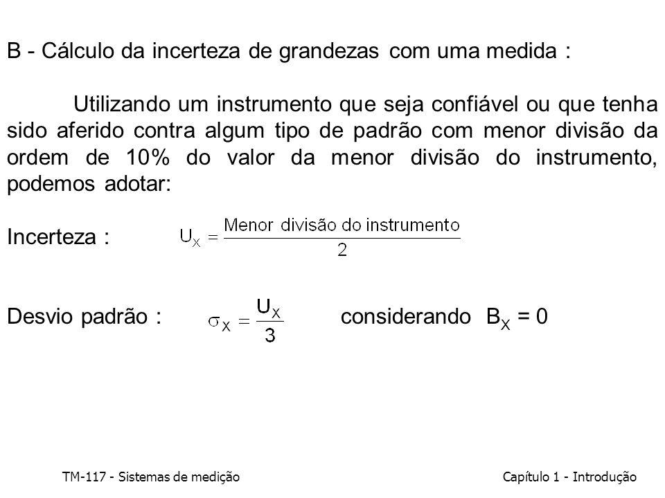 B - Cálculo da incerteza de grandezas com uma medida :