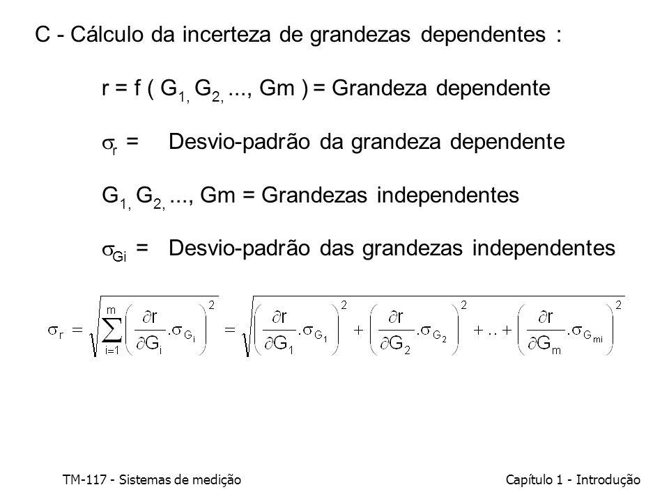 C - Cálculo da incerteza de grandezas dependentes :