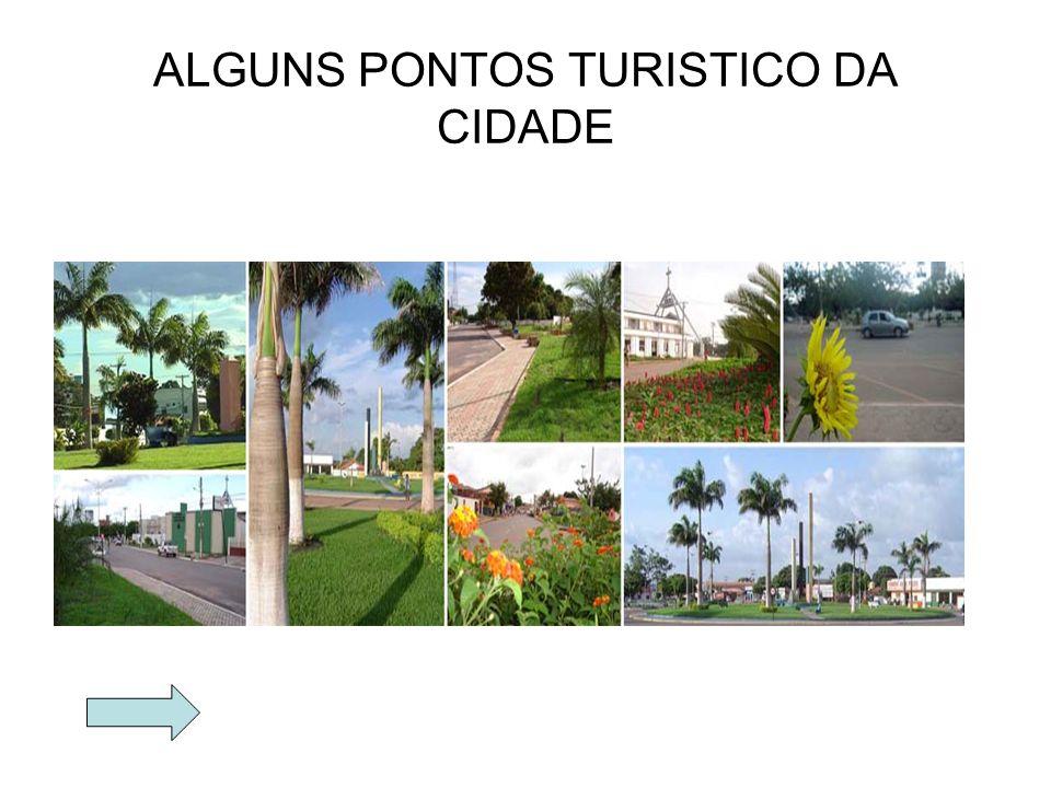 ALGUNS PONTOS TURISTICO DA CIDADE