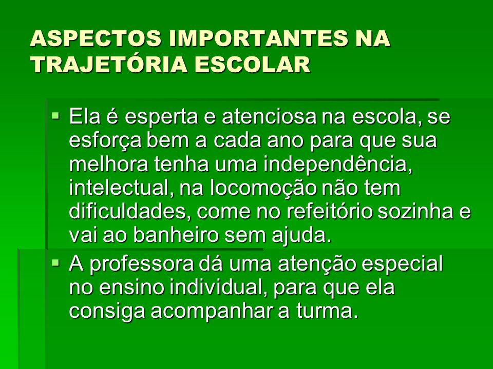 ASPECTOS IMPORTANTES NA TRAJETÓRIA ESCOLAR
