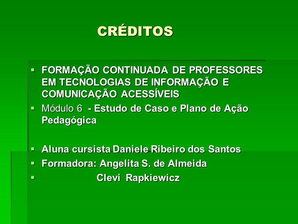 CRÉDITOSFORMAÇÃO CONTINUADA DE PROFESSORES EM TECNOLOGIAS DE INFORMAÇÃO E COMUNICAÇÃO ACESSÍVEIS.