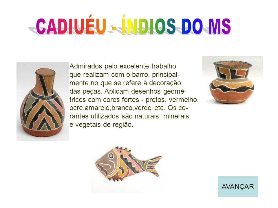 CADIUÉU - ÍNDIOS DO MS Admirados pelo excelente trabalho