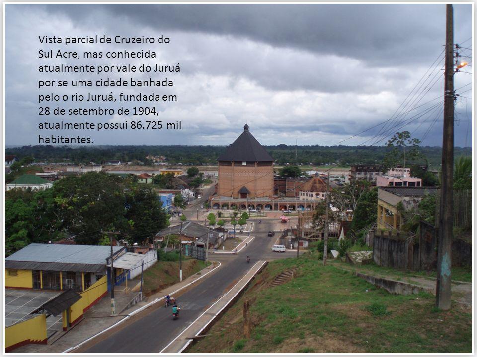 Vista parcial de Cruzeiro do Sul Acre, mas conhecida atualmente por vale do Juruá por se uma cidade banhada pelo o rio Juruá, fundada em 28 de setembro de 1904, atualmente possui 86.725 mil habitantes.