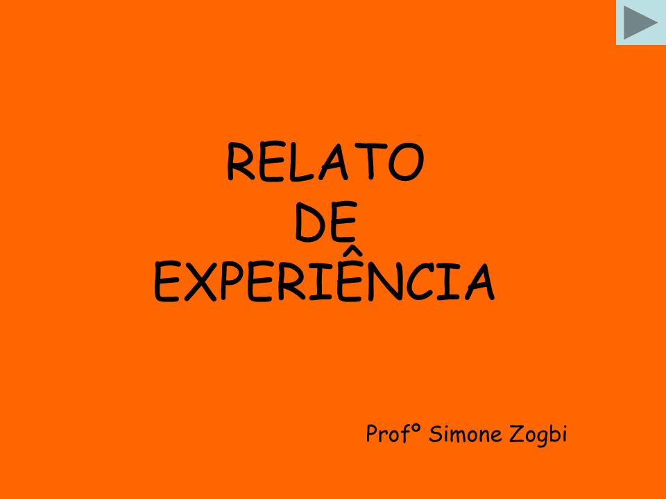 RELATO DE EXPERIÊNCIA Profº Simone Zogbi