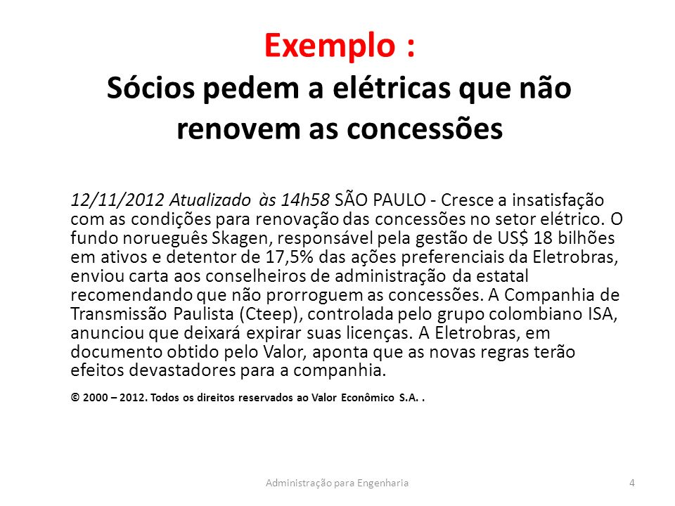 Exemplo : Sócios pedem a elétricas que não renovem as concessões