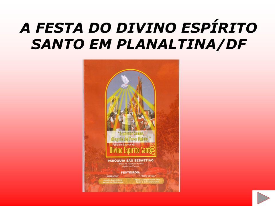 A FESTA DO DIVINO ESPÍRITO SANTO EM PLANALTINA/DF
