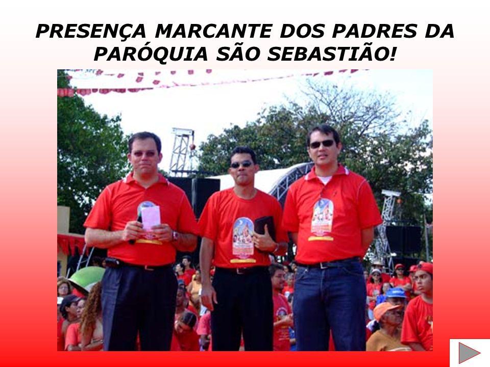PRESENÇA MARCANTE DOS PADRES DA PARÓQUIA SÃO SEBASTIÃO!