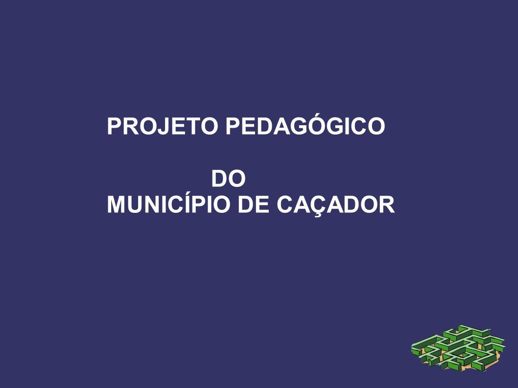 PROJETO PEDAGÓGICO DO MUNICÍPIO DE CAÇADOR