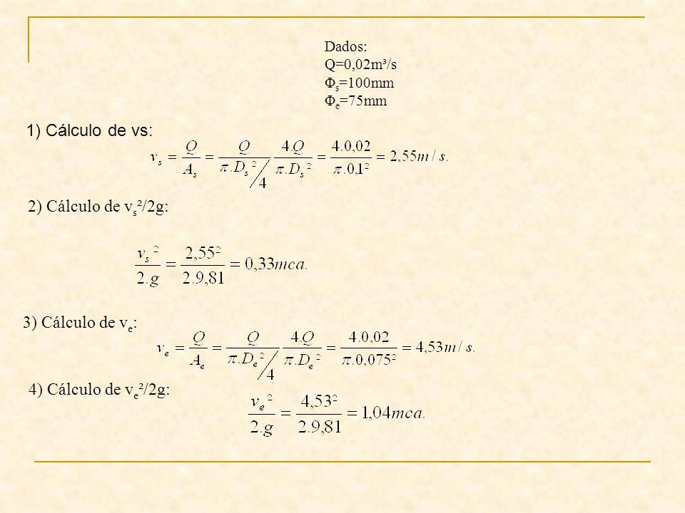 1) Cálculo de vs: 2) Cálculo de vs²/2g: 3) Cálculo de ve: