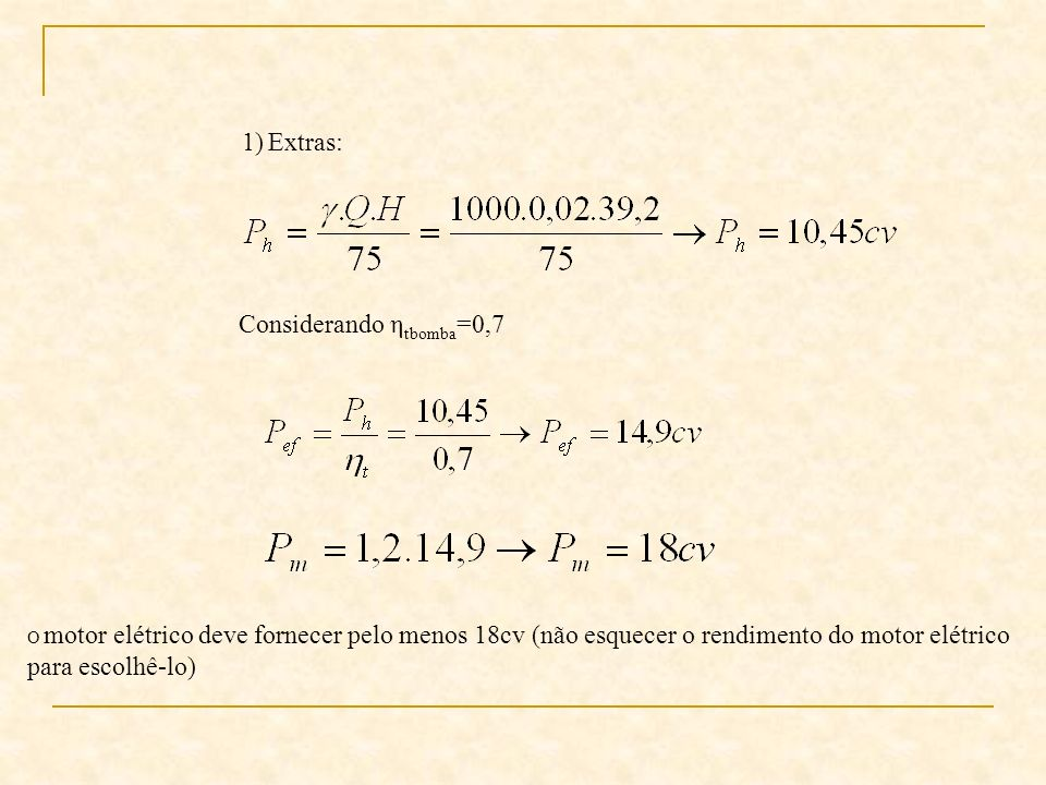 Considerando ηtbomba=0,7