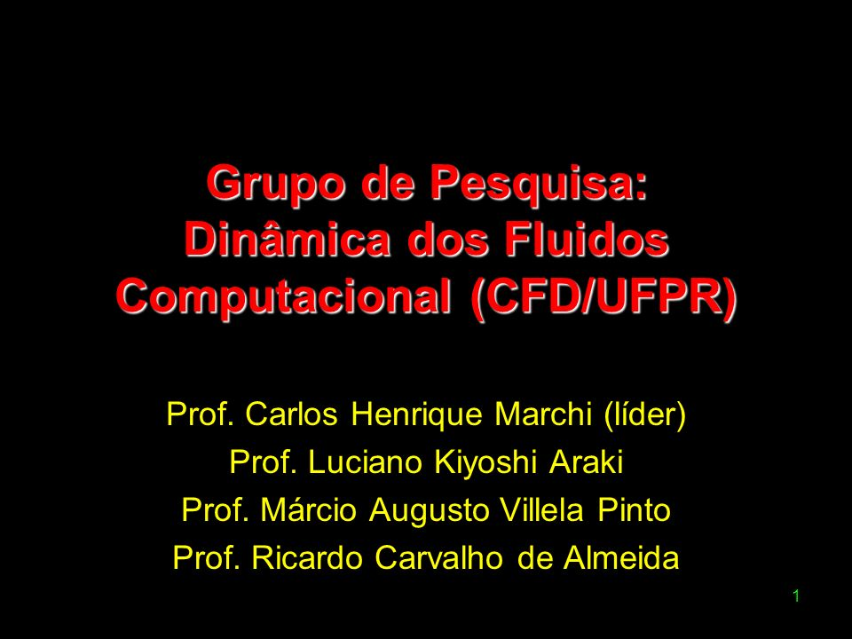 Grupo de Pesquisa: Dinâmica dos Fluidos Computacional (CFD/UFPR)