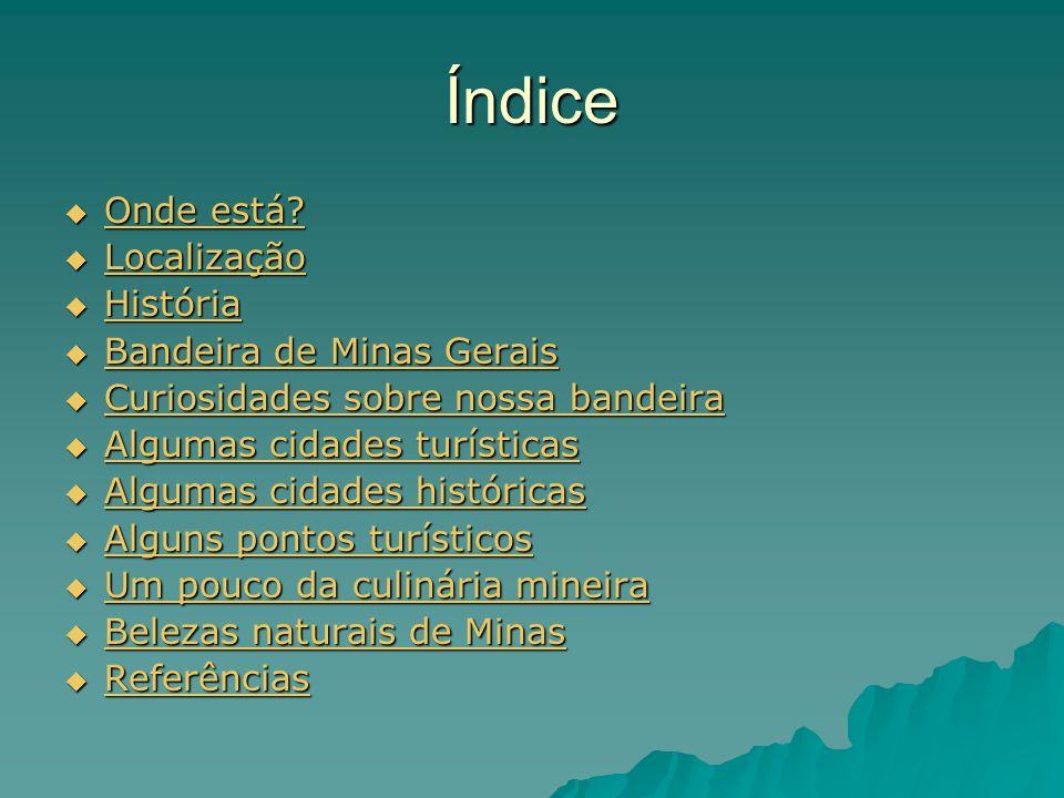 Índice Onde está Localização História Bandeira de Minas Gerais