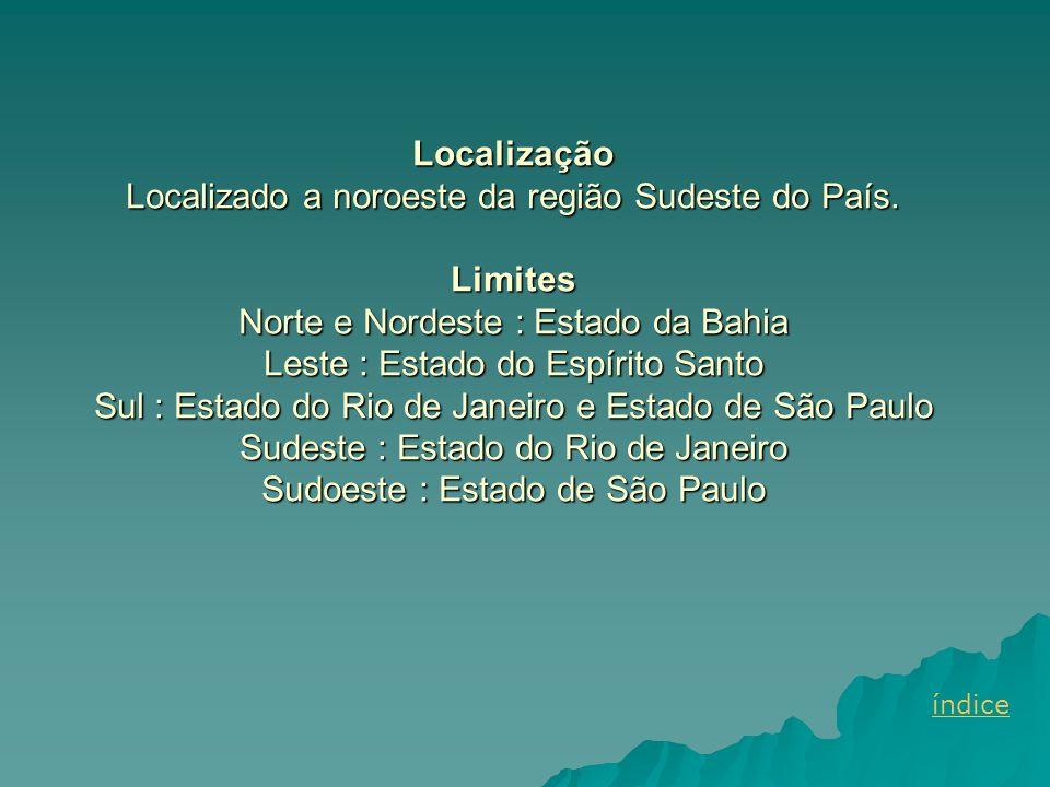 Localização Localizado a noroeste da região Sudeste do País