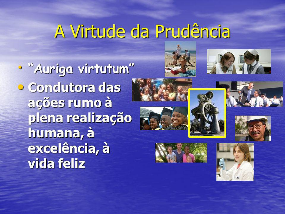 A Virtude da Prudência Auriga virtutum