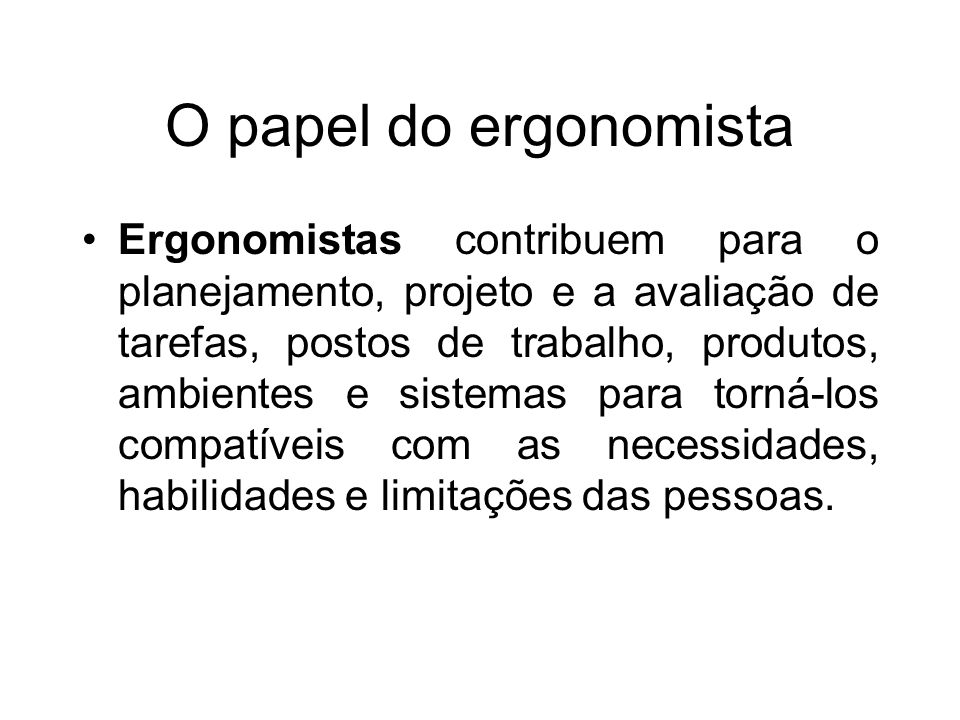 O papel do ergonomista