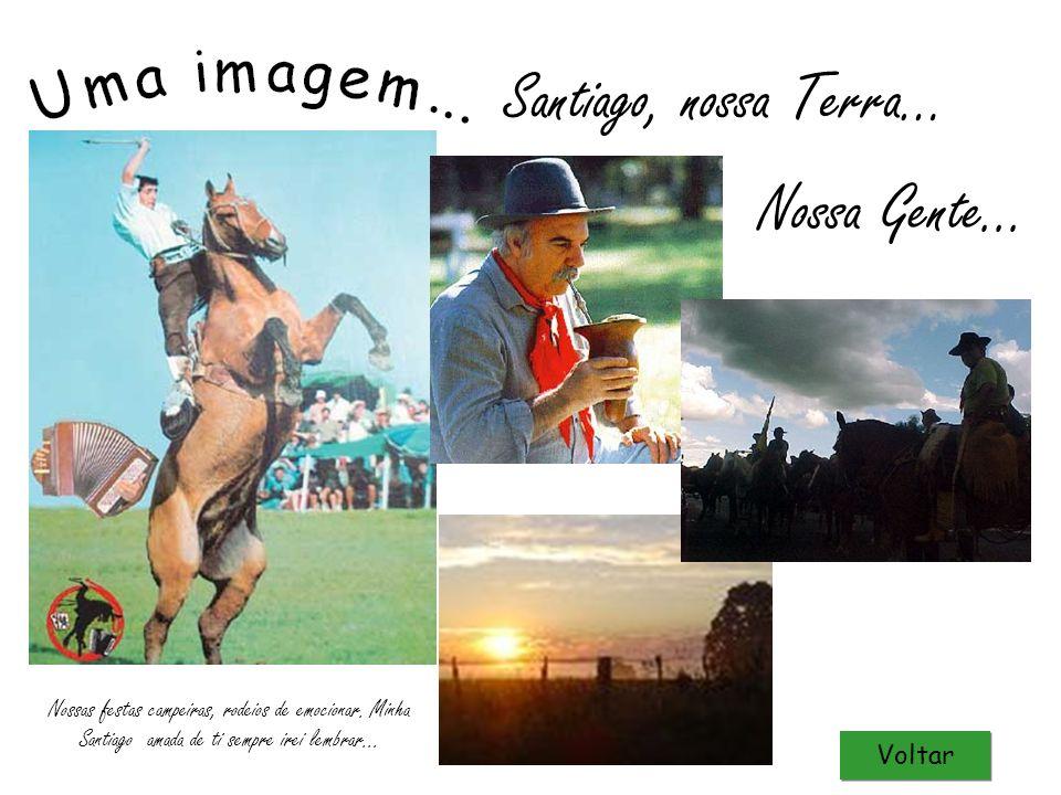 Santiago, nossa Terra… Nossa Gente...