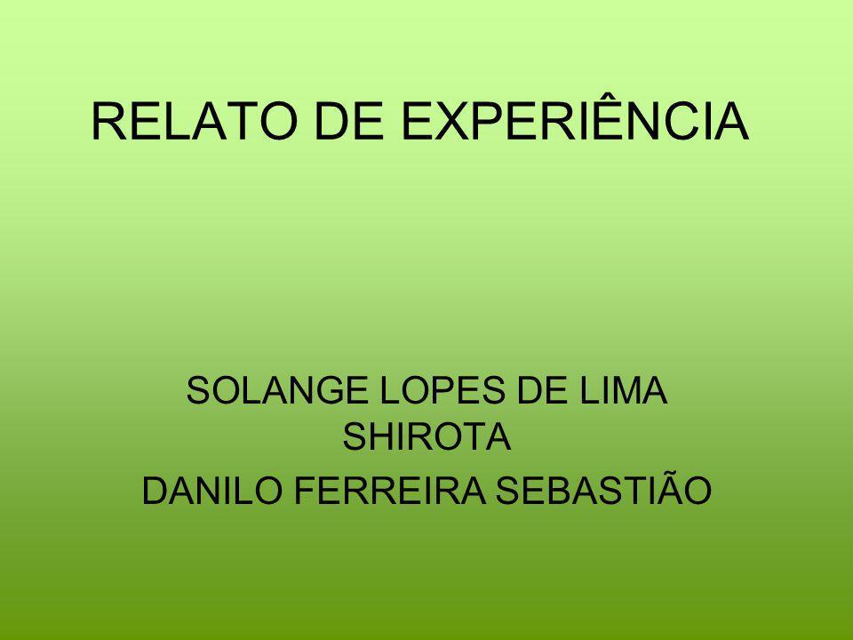 SOLANGE LOPES DE LIMA SHIROTA DANILO FERREIRA SEBASTIÃO