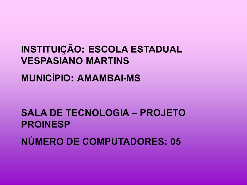 INSTITUIÇÃO: ESCOLA ESTADUAL VESPASIANO MARTINS