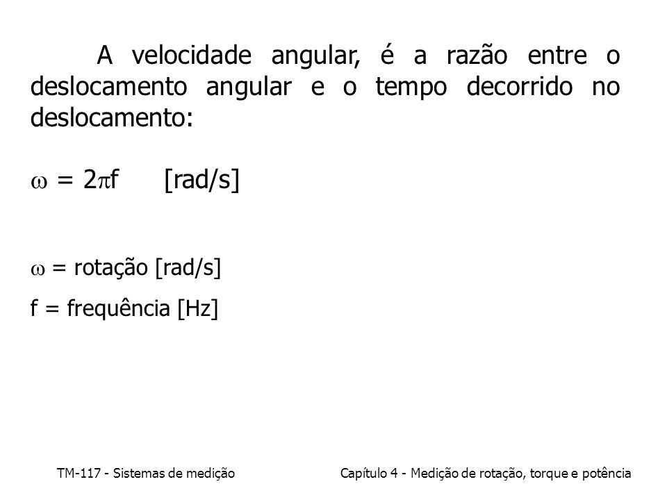 A velocidade angular, é a razão entre o deslocamento angular e o tempo decorrido no deslocamento: