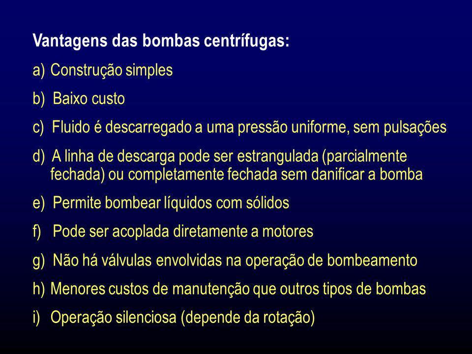 Vantagens das bombas centrífugas: