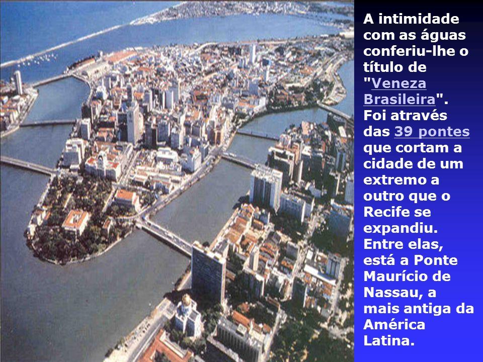 A intimidade com as águas conferiu-lhe o título de Veneza Brasileira