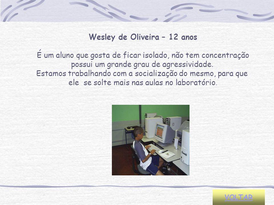 Wesley de Oliveira – 12 anos