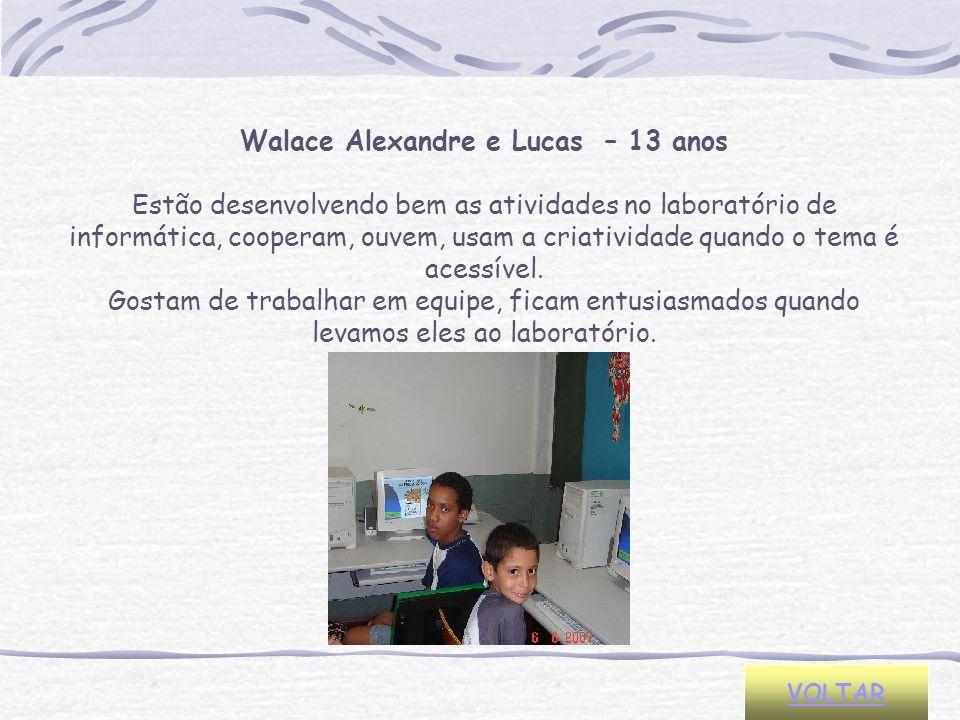 Walace Alexandre e Lucas – 13 anos