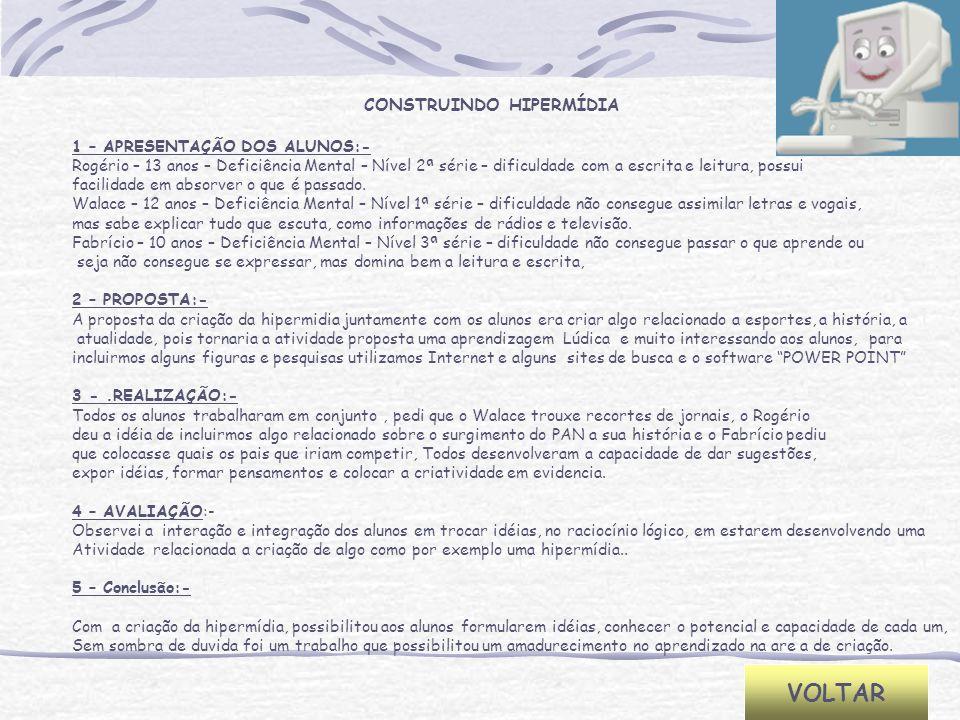 VOLTAR CONSTRUINDO HIPERMÍDIA 1 – APRESENTAÇÃO DOS ALUNOS:-