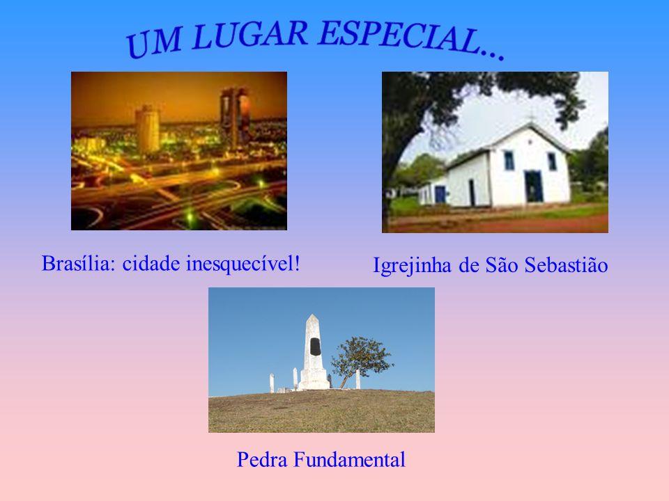 Brasília: cidade inesquecível!