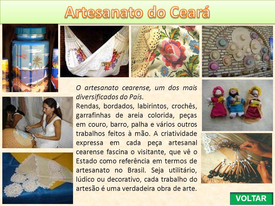 Artesanato do Ceará O artesanato cearense, um dos mais diversificados do País.