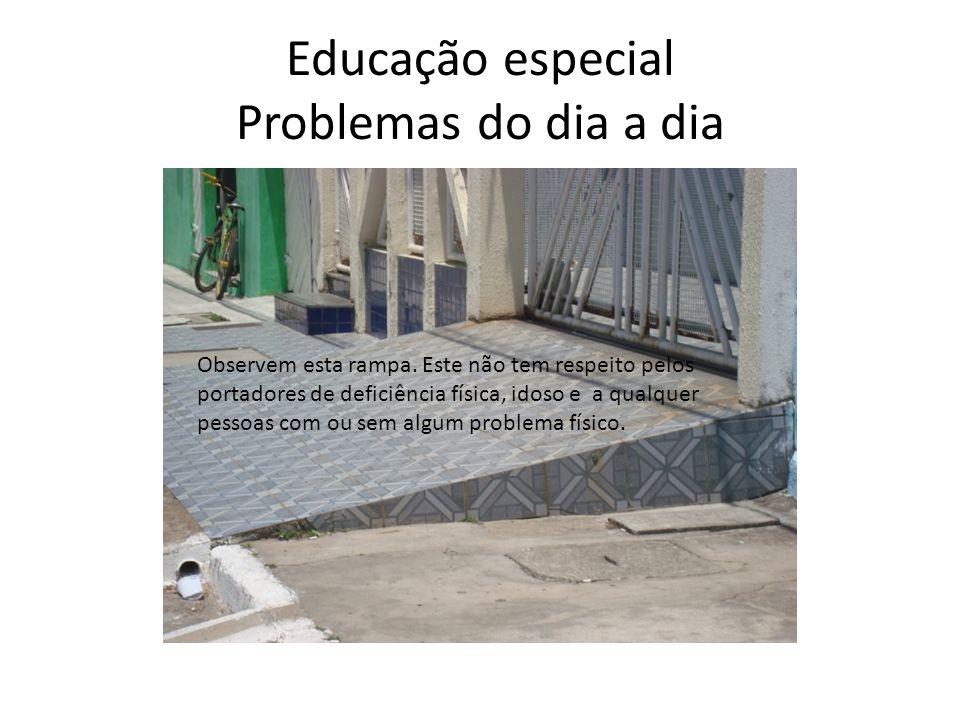 Educação especial Problemas do dia a dia