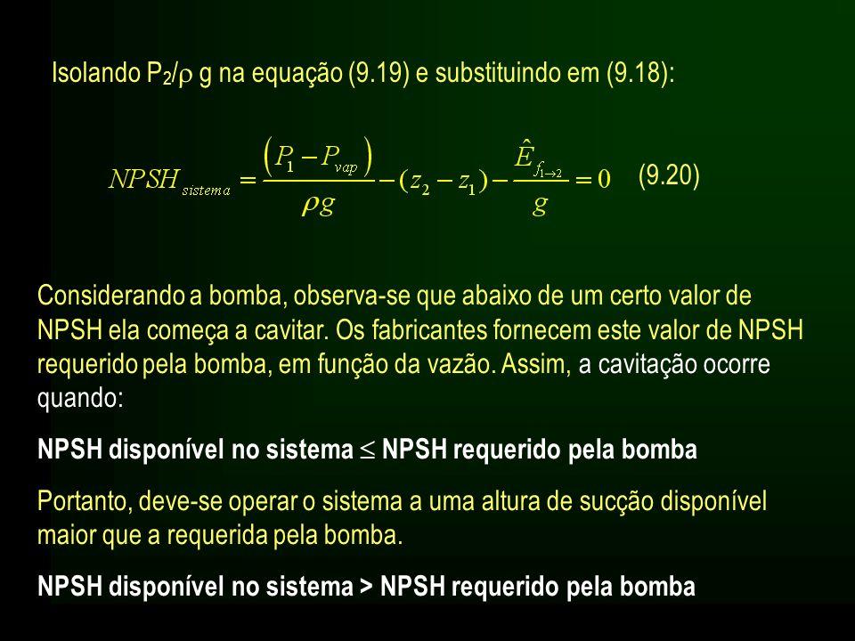 Isolando P2/ g na equação (9.19) e substituindo em (9.18):