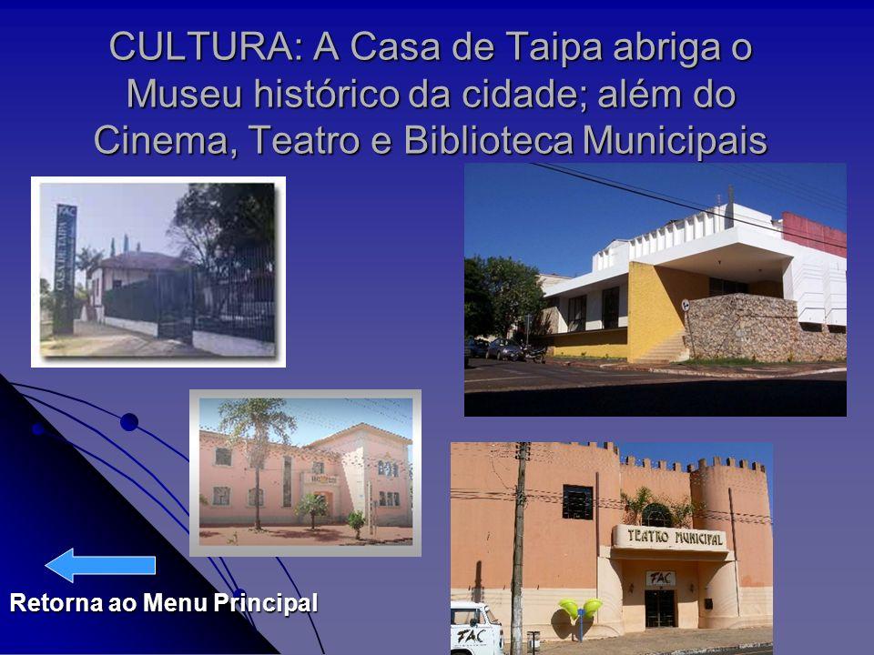 CULTURA: A Casa de Taipa abriga o Museu histórico da cidade; além do Cinema, Teatro e Biblioteca Municipais