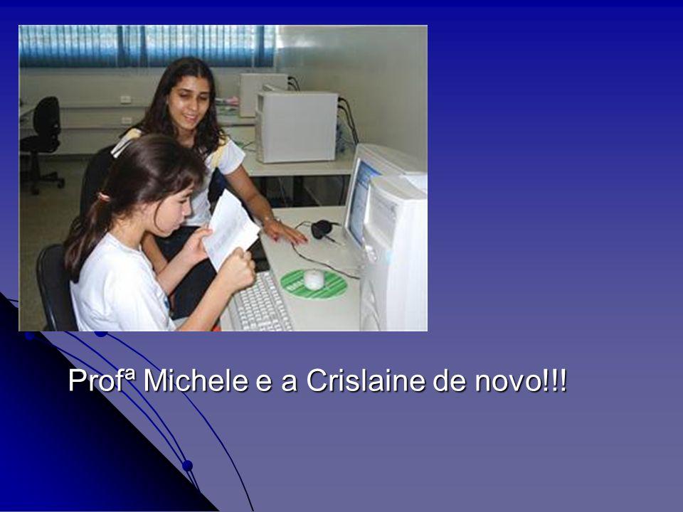 Profª Michele e a Crislaine de novo!!!