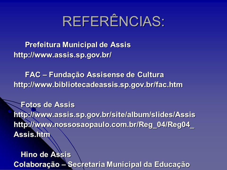 REFERÊNCIAS: Prefeitura Municipal de Assis http://www.assis.sp.gov.br/