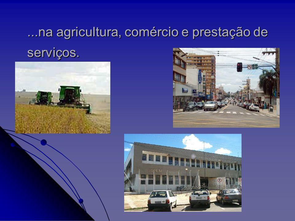 ...na agricultura, comércio e prestação de serviços.