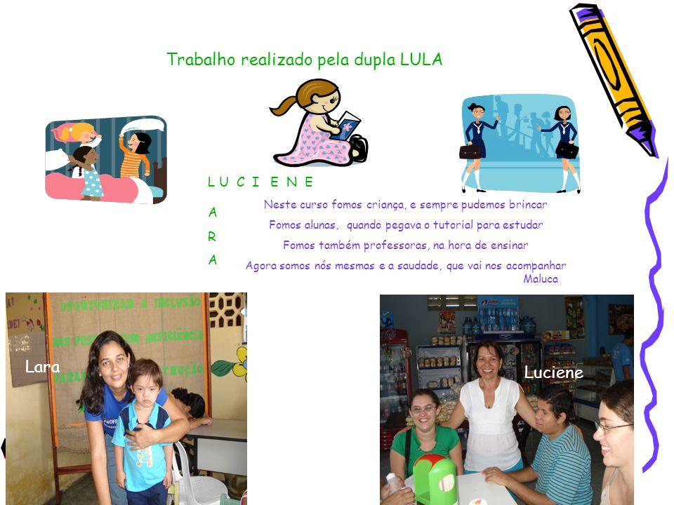 Trabalho realizado pela dupla LULA