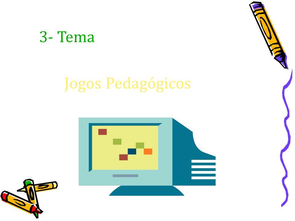 3- Tema Jogos Pedagógicos