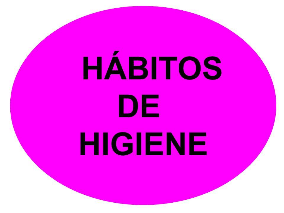 HÁBITOS DE HIGIENE